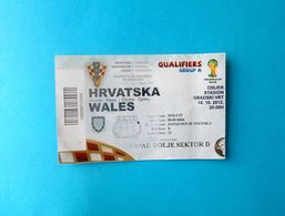 CROATIA V WALES - 2014 FIFA WORLD CUP Qualif. Football Match Ticket Soccer Foot Fussball Calcio Croazia Kroatien Croatie - Tickets D'entrée
