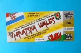 CROATIA V WALES - 2002 Internat. Friendly Football Match Ticket * Soccer Foot Fussball Calcio Croazia Kroatien Croatie - Tickets D'entrée