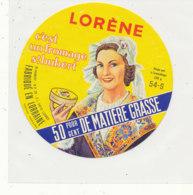 Y 172   /  ETIQUETTE DE  FROMAGE -CAMEMBERT  LORENE  ST HUBERT NANCY  54 S. - Fromage