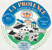 Y 183   /  ETIQUETTE DE  FROMAGE -  LA PROVENCE FABRIQUE EN BERRY  FROMAGERIE DES FORGES  36 VALENCAY - Cheese