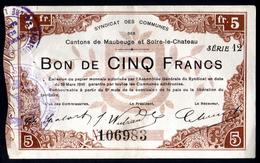 Bon De Monnaie  MAUBEUGE - SOLRE Le CHATEAU - 5F - 1916 - SPL - Bons & Nécessité