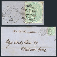 """GREAT BRITAIN: 9/OCT/1862 LONDON - Buenos Aires: Folded Cover Franked By Sc.28a, """"W.C.14"""" Duplex Cancel, Excellent Quali - 1840-1901 (Viktoria)"""