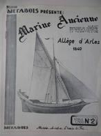 MARINE- ALLÈGE D'ARLES Sur Le RHÔNE- PLAN Pour Construire Une MAQUETTE Au1/100 - Andere Sammlungen