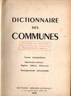Dictionnaire Des Communes De 1961 & Départements Extérieurs : Algérie Shara Et Outre Mer Edit Berger Levrault - Dictionaries