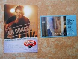 PATRICK BRUEL / TICKET DE CONCERT Perpignan 2006  + Carte CHERIE FM - Biglietti Per Concerti