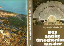 Das Antike Griechenland Aus Der Luft: Raymond V. Schoder S.J. Ed. Gustav Lubbe Verlag - 256 Pgs Hardbound With Dust Jack - 1. Antigüedad