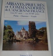 Livre François SEMUR Abbayes, Prieurés Et Commanderies De L'ancien France Poitou-Charentes, Vendée - Poitou-Charentes