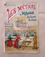 Ancienne Méthode De Lecture : LES METIERS Alphabet Des Leçons De Choses - 6-12 Jaar