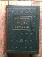 Abbé Th. MOREUX LE CIEL & L'UNIVERS Astronomie Moderne Gaston Doin Et Cie 1928 Reliure éditeur Dos Cuir Lune Téléscope - Astronomie