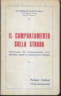 IL COMPORTAMENTO SULLA STRADA - EDIZ. A.C.I. 1959 - PAG 76 - FORMATO 13X21 - USATO OTTIME CONDIZIONI - Libri, Riviste, Fumetti