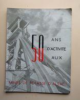 50 Ans D'activité Aux MINES DE POTASSE D'ALSACE - 1904 / 1954 - Sin Clasificación