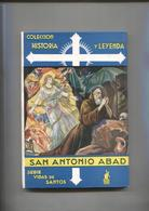 Historia Y Leyenda Numero 20: Vidas De Santos: San Antonio Abad - Libri, Riviste, Fumetti