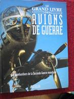 BACVERTCAGI / AVIATION MILITAIRE LE GRAND LIVRE DES AVIONS DE GUERRE Les Bombardiers De La 2e GM - Books
