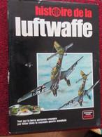 BACVERTCAGI  / AVIATION MILITAIRE HISTOIRE DE LA LUFTWAFFE Fort Volume 120 Pages , Profils Couleur , écorchés Etc ... - Books