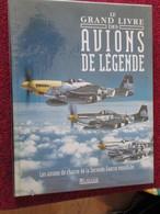 BACVERTCAGI / AVIATION MILITAIRE LE GRAND LIVRE DES AVIONS DE LEGENDE / LES CHASSEURS Ed ATLAS 160 P - Books
