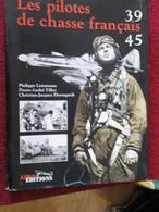 BACVERTCAGI AVIATION MILITAIRE LES PILOTES DE CHASSE FRANCAIS 39-45 Aéro Editions 180 P , Liste Alpha Des Pilotes - Livres