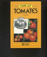 Livre - Jardinage - Berti, J'aime Les Tomates - Garden