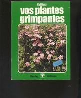 Livre - Jardinage - Cultivez Vos Plantes Grimpantes - Garden