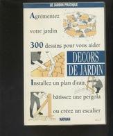 Livre - Jardinage - Agrémentez Votre Jardin : 300 Dessins Pour Vous Aider - Décors  - Plan D'eau, Pergola, Escalier - Garden
