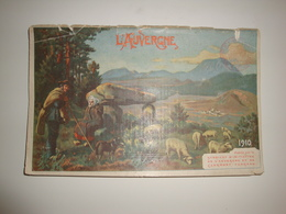 63 L'Auvergne,guide Touristique Illustré De 1910,64 Pages,beaucoup De Publicités Bergougnan,Michelin Etc - Tourism Brochures