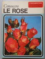 I DOCUMENTARI DE AGOSTINI-  CONOSCERE LE ROSE  (290911) - Chasse Et Pêche