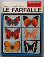 I DOCUMENTARI DE AGOSTINI-   CONOSCERE E COLLEZIONARE FARFALLE ( CART 72) - Hunting & Fishing