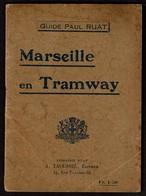 Guide Paul Ruat - 1922 - MARSEILLE En Tramway - 48 Pages + Plan De Marseille - 8 Scans - Provence - Alpes-du-Sud