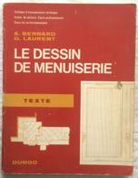 Le Dessin De Menuiserie, Tome 1 Et 2. De A. Bernard, Et G Laurent. 1969. - Basteln