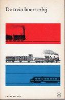 Boek 'De Trein Hoort Erbij'; Spoorwegen, Trains, Bahnen, Chemins De Fer - Libros, Revistas, Cómics