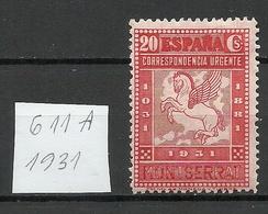SPAIN Espana 1931 Michel 611 A * - 1889-1931 Königreich: Alphonse XIII.
