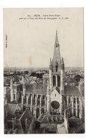 21 - DIJON - Eglise Notre-Dame Prise De La Tour Des Etats De Bourgogne - 1916 (E138) - Dijon