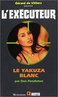 N° 284   L' Executeur  - Le Yakusa Blanc  –11 Mai 2011– - Gerard De Villiers