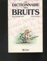 Livre - Dictionnaire Des Bruits - JC Trait, Dulude - Dictionaries