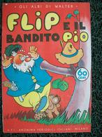 FUMETTO FLIP E IL BANDITO PIO  GLI ALBI DI WALTER Ed.MONDADORI - Classiques 1930/50