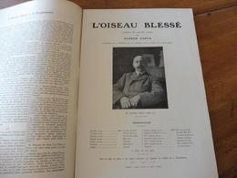 1909 L'illustration Théâtrale  - L'OISEAU BLESSE Par Alfred Capus - Théâtre