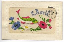 """Carte Fantaisie Brodée Poisson Et Fleurs """"1er Avril""""... 1918 - Brodées"""