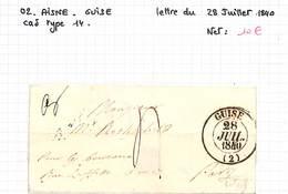 02 - AISNE - GUISE - Lettre Du 28 Juillet 1840 - Cad Type 14 - Marcophilie (Lettres)