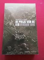 De Prijs Van De Eer - Verdun 1916 Door Alistair Horne  - WO I - Eerste Wereldoorlog - Guerra 1914-18
