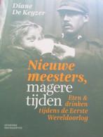 Nieuwe Meesters, Magere Tijden.  Eten En Drinken Tijdens WOI - Door D. De Keyzer - Eerste Wereldoorlog - Guerra 1914-18