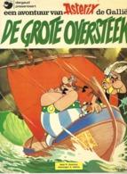 EEN AVONTUUR VAN ASTERIX DE GALLIER- DE GROTE OVERSTEEK (NEDERLANDS DUTCH) - Asterix