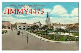 TARJETA POSTAL - HABANA CUBA - PARQUE DE LA FRATERNIDAD AMERICANA - N° 122633 - Edit. JORDI - Scans Recto-Verso - Cuba