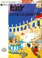 EEN AVONTUUR VAN ASTERIX DE GALLIER - ASTERIX EN DE GLADIATOREN (NEDERLANDS DUTCH) - Asterix