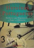 Portugal 2012 1.ª Edição Heroínas Portuguesas Da História Mulheres Que Enganaram O Poder Edições Eranos Fina D'Armada - Books, Magazines, Comics