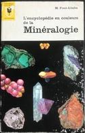 (252) L'encyclopédie En Couleurs De La Minéralogie - M Font-Altaba - 158p. - 1965 - Encyclopaedia