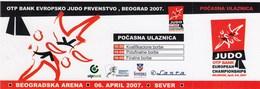 Ticket JUDO European Championships Belgrade Serbia 2007. April 06. Euro Championship Cup - Tickets D'entrée