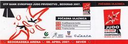 Ticket JUDO European Championships Belgrade Serbia 2007. April 08. Euro Championship Cup - Tickets D'entrée