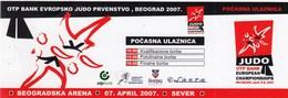 Ticket JUDO European Championships Belgrade Serbia 2007. April 07. Euro Championship Cup - Tickets D'entrée