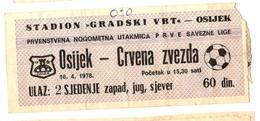 Football NK OSIJEK Vs FK CRVENA ZVEZDA Ticket 16.4.1978 - Tickets - Entradas