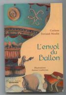 LIVRE ARDECHE ANNONAY MONTGOLFIERE BALLOON L'ENVOL DU BALLON ETAT NEUF VOIR SCANS RECTO VERSO - Rhône-Alpes