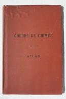 Livre ATLAS GUERRE DE CRIMEE 1853-56 Crimée Sebastopol Balaklava Cavalerie Armée Française Севастопольская - Geschiedenis